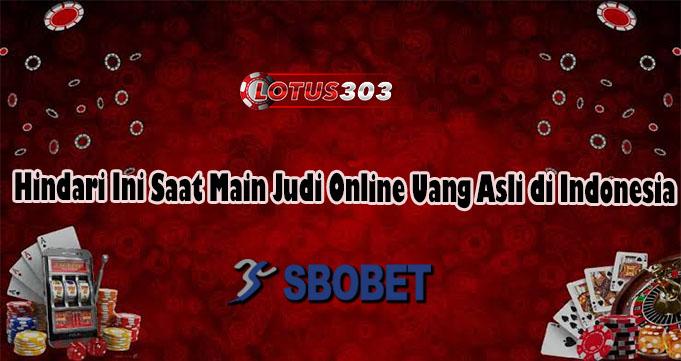 Hindari Ini Saat Main Judi Online Uang Asli di Indonesia