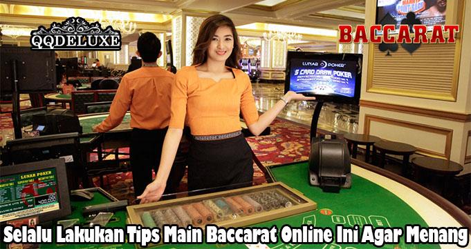 Selalu Lakukan Tips Main Baccarat Online Ini Agar Menang