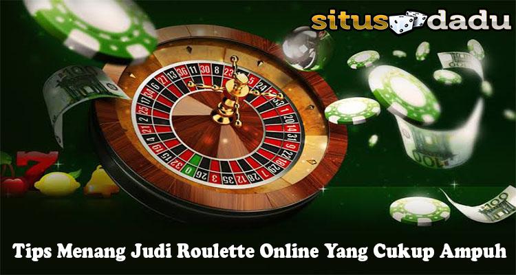 Tips Menang Judi Roulette Online Yang Cukup Ampuh